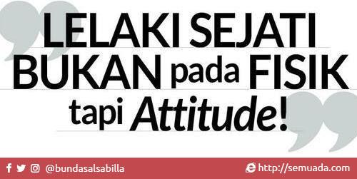 Lelaki sejati bukan pada fisik tapi attitude