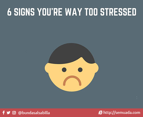 6 signs you're way too stressed 6 tanda kamu terlalu stress  You're prepetually sick and just can't seem to get over it Kamu terus-menerus sakit dan susah sembuh Your back or neck is always aching Pungggung dan leher terasa pegal selalu You're having trouble concentrating Sulit untuk konsentrasi You having trouble sleeping well Sulit mendapatkan tidur yang berkualitas Your hair is starting to fall out Rambut kamu mulai rontok You have a constant headache that just won't go away Sakit kepala terus menerus